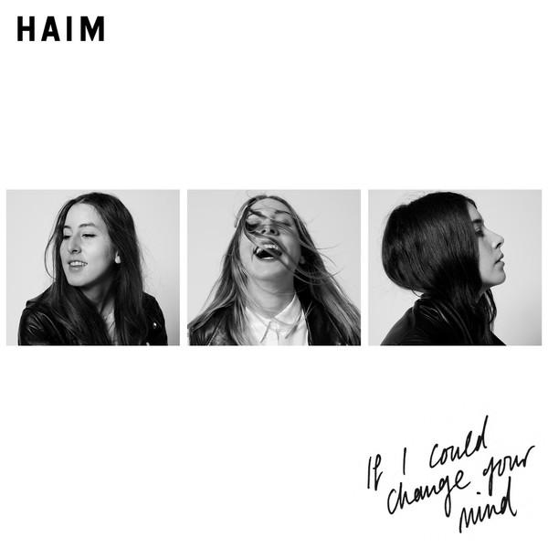 Haim_If_I_Could_Change_Your_Mind