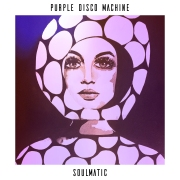 SOULMATIC - PURPLE DISCO MACHINE